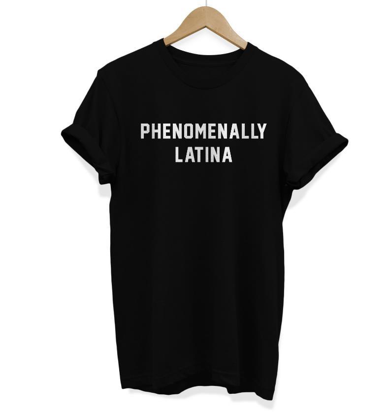 Phenomenally Latina Women Tshirt Cotton Casual Funny T Shirt Lady Yong Girl Higher Quality Top Tee Drop Ship S-493
