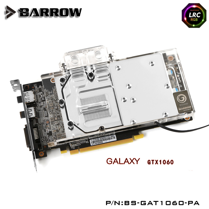 Barrow BS-GAT1060-PA LRC RGB v1 Full Cover Graphics Card Water Cooling Block for Galaxytech GTX1060 barrow lrc rgb v1 full cover graphics card water cooling block bs gb1080 for gigabyte gtx1080 g1 gaming gtx1070 g1 gtx1060 g1