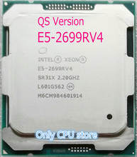 E5-2699RV4 Original Intel Xeon E5-2699R V4 LGA2011-3 QS Version 22-Cores 2.20GHz 55MB E5 2699R V4(China)