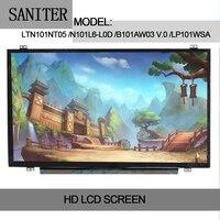 SANITER LTN101NT05 N101L6 L0D B101AW03 V.0 LP101WSA HSD101PFW4 Laptop LCD Screen