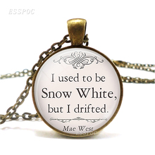 I Used To Be Snow White Funny Quote Necklace, Mae West Pendant Literary Glass Jewelry Accessories Birthday Gift