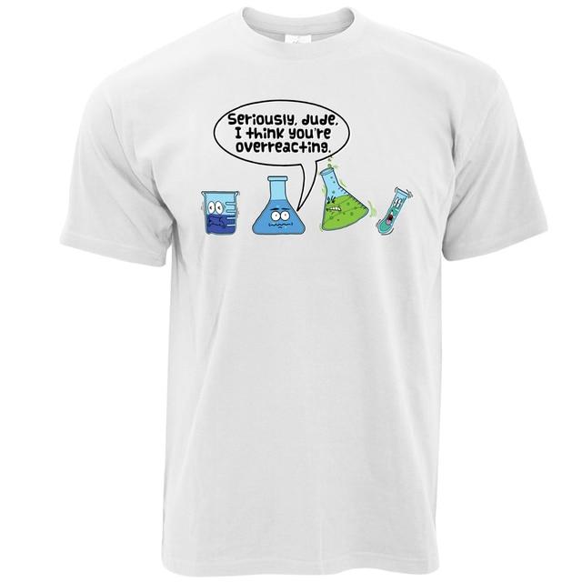 4c6e1e5c33 T Shirt Design O-Neck Men I Think You Are Overreacting Chemistry Molecule  Scientist New Style Short Sleeve Tee Shirt