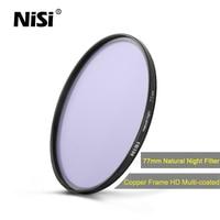 NiSi 2017 Nieuwe 77mm Natuurlijke Nacht Filter 82mm (Lichtvervuiling Filter) voor Camera Lens