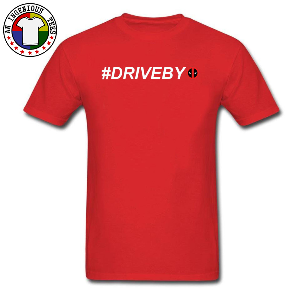 Deadpool Hashtag Drive By 1226 100% Cotton Tops T Shirt for Adult Casual T-shirts 2018 Round Neck Tops T Shirt Short Sleeve Deadpool Hashtag Drive By 1226 red