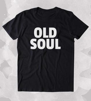 Casual Tops Old Soul Shirt Hippie Bohemian Boho Free Spirit Clothing T-shirt Unisex Fashion T Shirt Greys T Shirt
