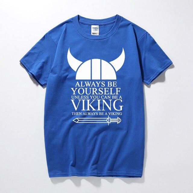 3ffb6aa0 Online Shop Always be yourself unless viking mens t shirt ragnar ...