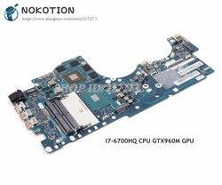 NOKOTION BY511 NM A541 płyta główna dla Lenovo Ideapad Y700 Y700 15ISK Laptop płyta główna 15.6 Cal I7 6700HQ CPU GTX960M grafika w Płyty główne od Komputer i biuro na