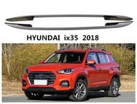 For HYUNDAI ix35 2018 Roof Racks Luggage Rack High Quality Aluminum Screw Installation Accessories