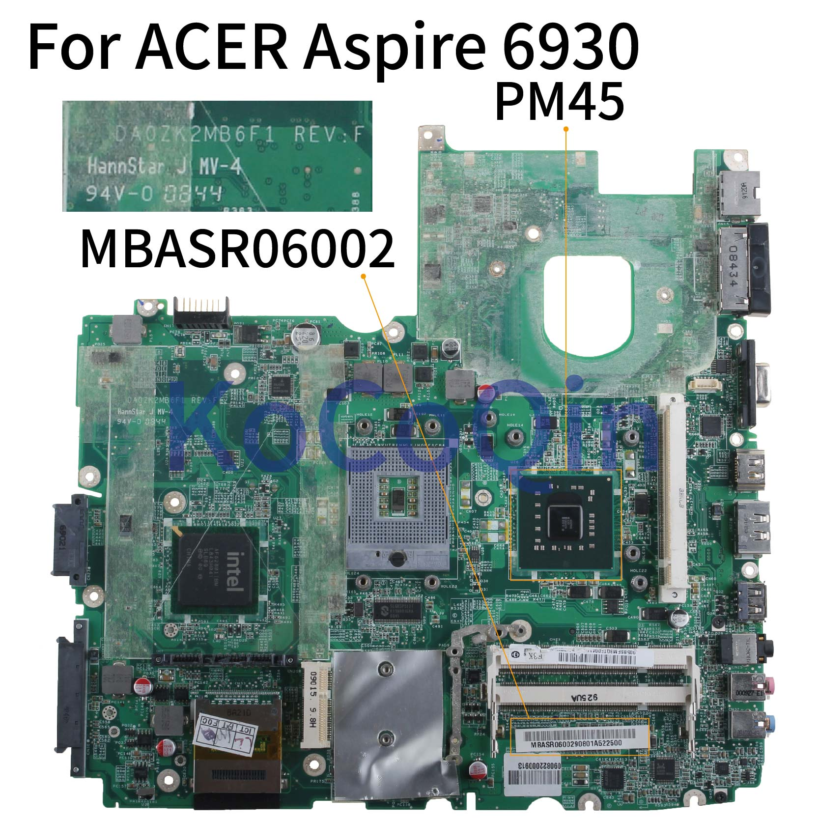 KoCoQin Laptop Motherboard For ACER Aspire 6930 6930G Mainboard DA0ZK2MB6F1 MBASR06002 PM45