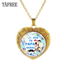 TAFREE JE SUIS UN PAPA GENIAL Pendants Heart Necklaces Charming Dainty Handcrafted Antique Bronze Plated Father Gift Jewlry FR13(China)