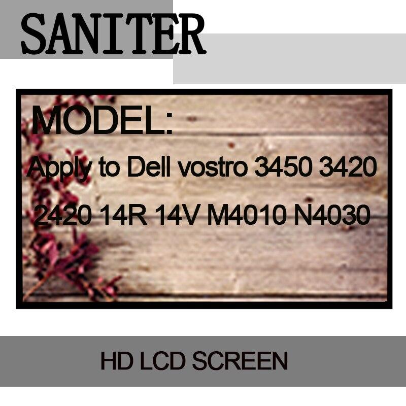 SANITER Apply to Dell vostro 3450 3420 2420 14R 14V M4010 N4030 14 inch Laptop LCD Screen saniter apply to hp 840 g2 lcd screen display ltn140kt13 n140fge ea2 14 inch 30 pin laptop lcd screen