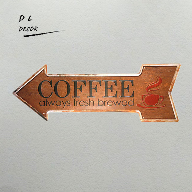Us 8 99 Aliexpress Com Buy Dl Coffee Always Fresh Brewed Vintage Arrow Painting Coffee Signs Kitchen Decor From Reliable Decorative Decorative
