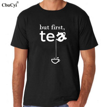 Funny Tea Shirt  But First Tea T-Shirt Hipster Tea Lovers  Tees Casual Cotton Short Sleeve tshirt Black White