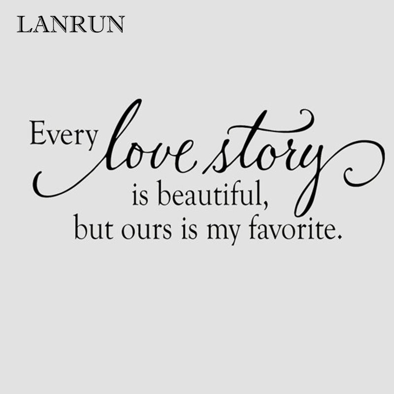 Every Love Story Is Beautiful Quotes Wall Decals Vinyl Wall Stickers Creative Mural Arts Home Decor adesivo de parede LANRUN5515 in Wall Stickers from Home Garden