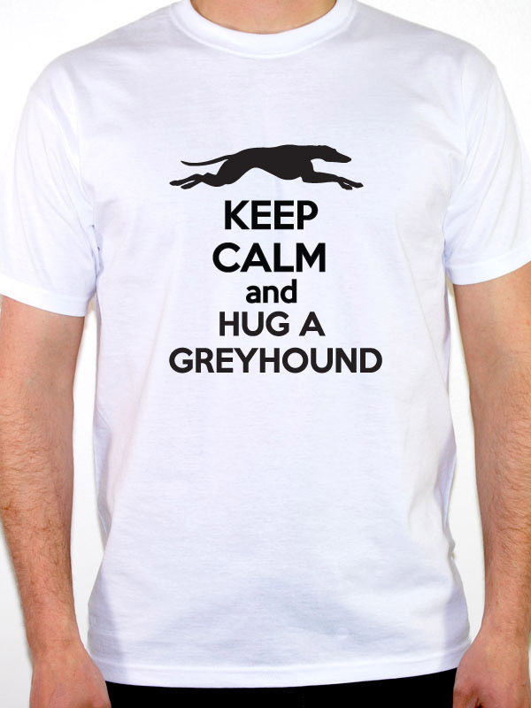 KEEP CALM AND HUG A GREYHOUND - Rescue / Dog / Novelty / Fun Themed Mens T-Shirt