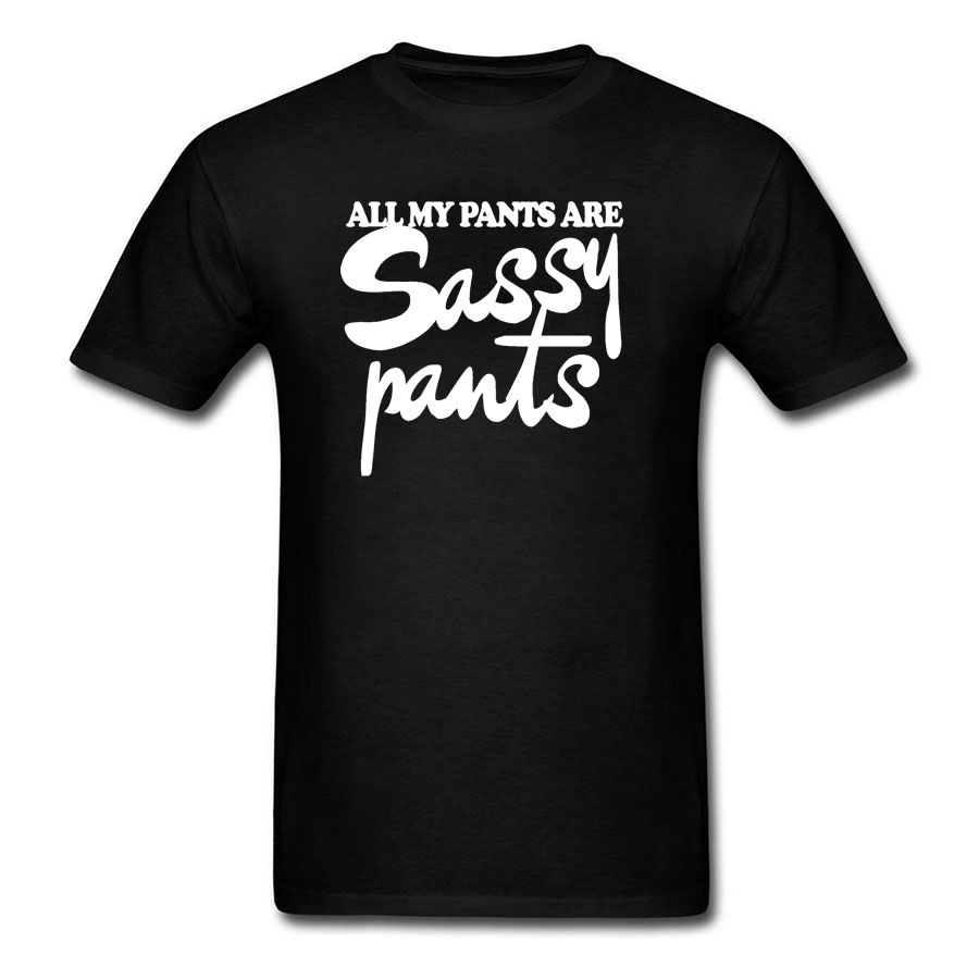 Fashion Mens Clothing All my pan are sassy pantser T-shirts Men Short Sleeve O-Neck Rock And Roll Black White Cotton Tops Tee