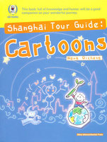 Shanghai Tour Guide Cartoons learn Chinese Travel Culture English Paperback colouring book. knowledge is priceless 196