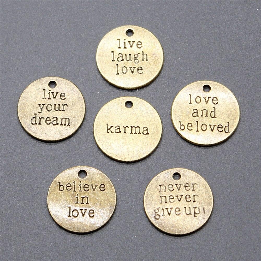 10 Stücke Charme Karma Leben Sie Ihre Traum Live Lachen Liebe Charme Runde Platten Antike Bronze Farbe Runde Nachricht Tag Anhänger Charme
