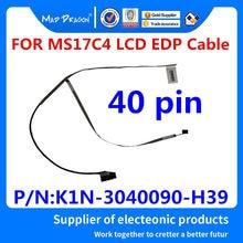 LOUCO DRAGÃO Marca novo laptop EDP EDP LCD Cabo LVDS Cabo Lcd para MSI MS17C4 K1N-3040090-H39 40 pin