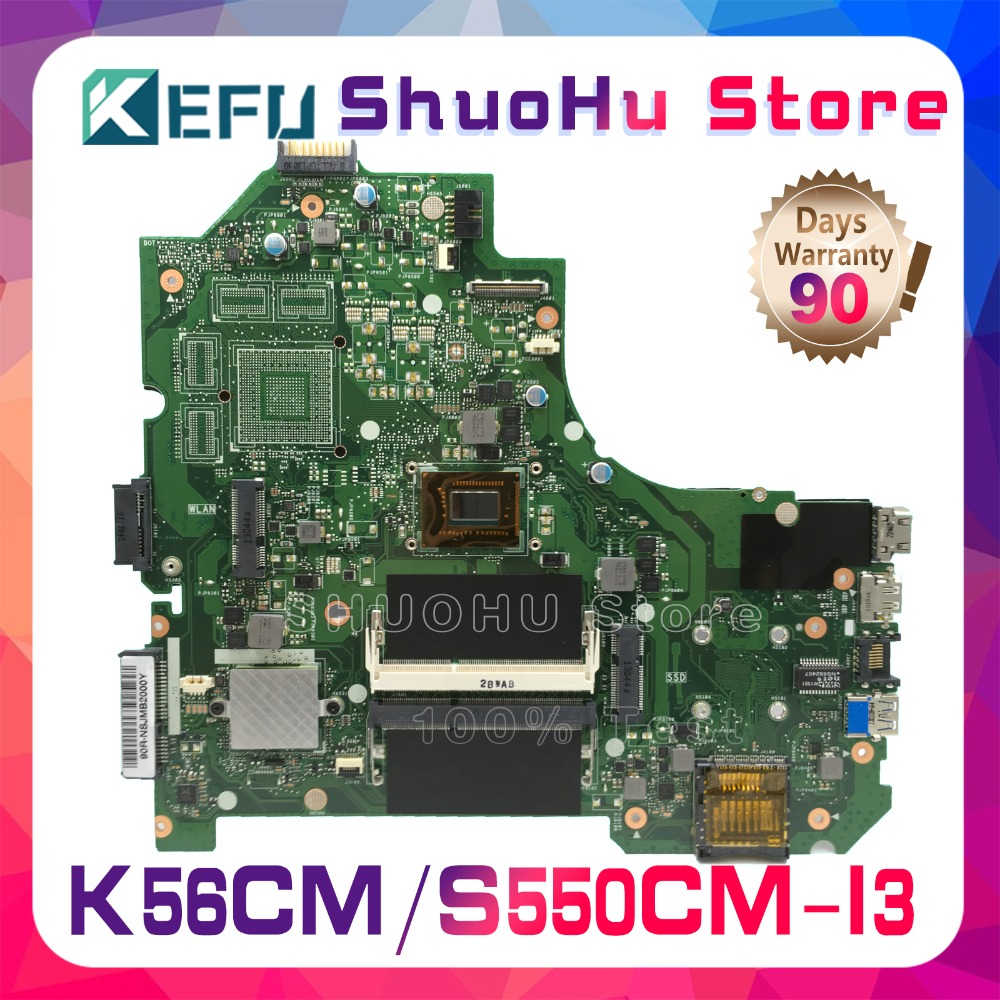 KEFU For ASUS K56CM S56C A56CM A56C S550CM K56CB S550CB K56CA I3 REV 2.0 laptop motherboard tested 100% work original mainboard motherboard for asus k56cm s56c s550cm a56c laptop motherboard k56cm mainboard 987 cpu rev 2 0 integrated in stock