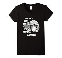 This Isn T Dog Hair It S Poodle Glitter T Shirt Custom Printed Tops Hot Sales