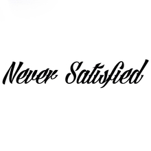 цена на Never Satisfied Sticker Jdm  Race Car Truck Car Styling Window Windshield Banner Decal Accessories Jdm