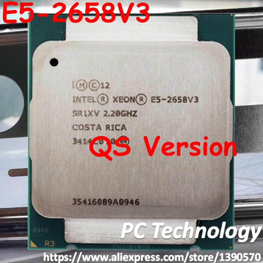 Original Intel Xeon Processor E5-2658V3 QS version 2.20GHZ 30M 12CORES 22NM 105W 9.6GT/s LGA2011-3 E5 2658 V3 CPU E5 2658V3