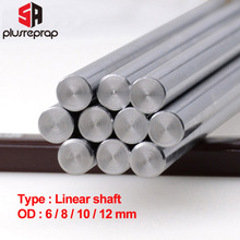 Liner Rail OD 6/8/10/12mm Linear Shaft Lenght 200 250 300 320 339 350 370 400 500 mm for 3D Printer X Y Z axis CNC Parts 1pc linear shaft optical axis outer diameter 8mm x 500mm cylinder liner rail linear shaft optical axis for 3d printer