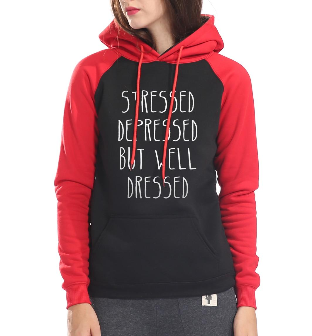 STRESSED DEPRESSED BUT WELL DRESSED hooded 2017 raglan sleeve fitness sweatshirt women kpop harajuku tracksuit femme brand hoody
