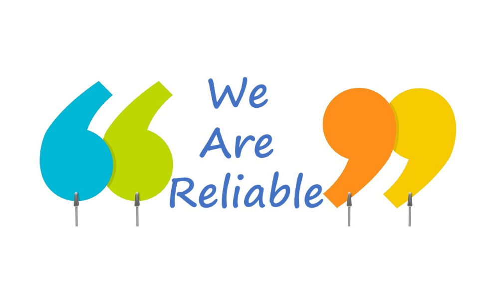 We\'re reliable