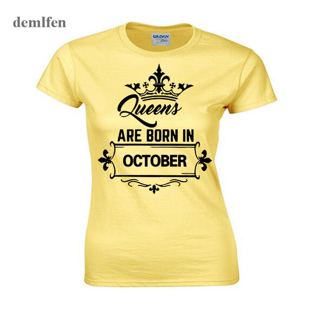 f432ddf31 New Queen Are Born In October T shirt Women Girl Cotton Short Sleeve ...