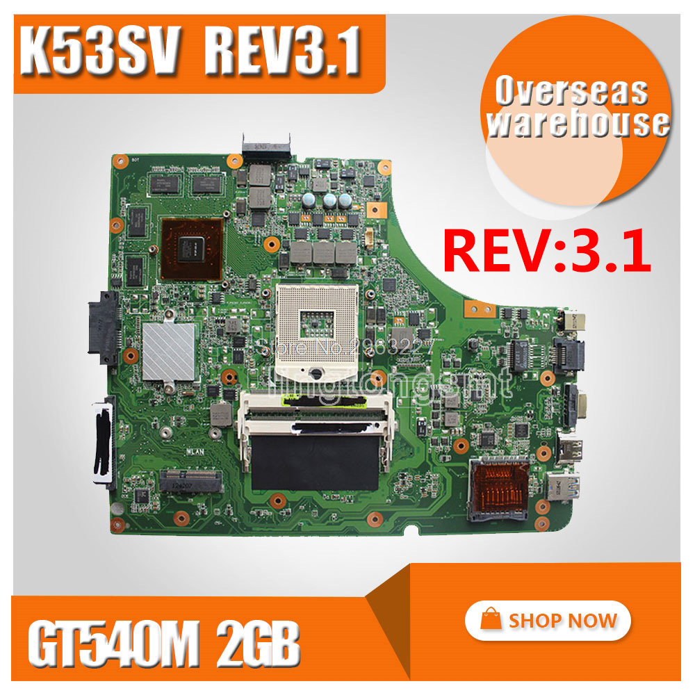 K53SV Motherboard REV 3.1 GT540M 2GB For ASUS k53S X53S A53S K53SV K53SJ Laptop motherboard K53SV Mainboard K53SM Motherboard free shipping working new laptop motherboard for asus k53sv rev 3 1 main board warranty 90 days