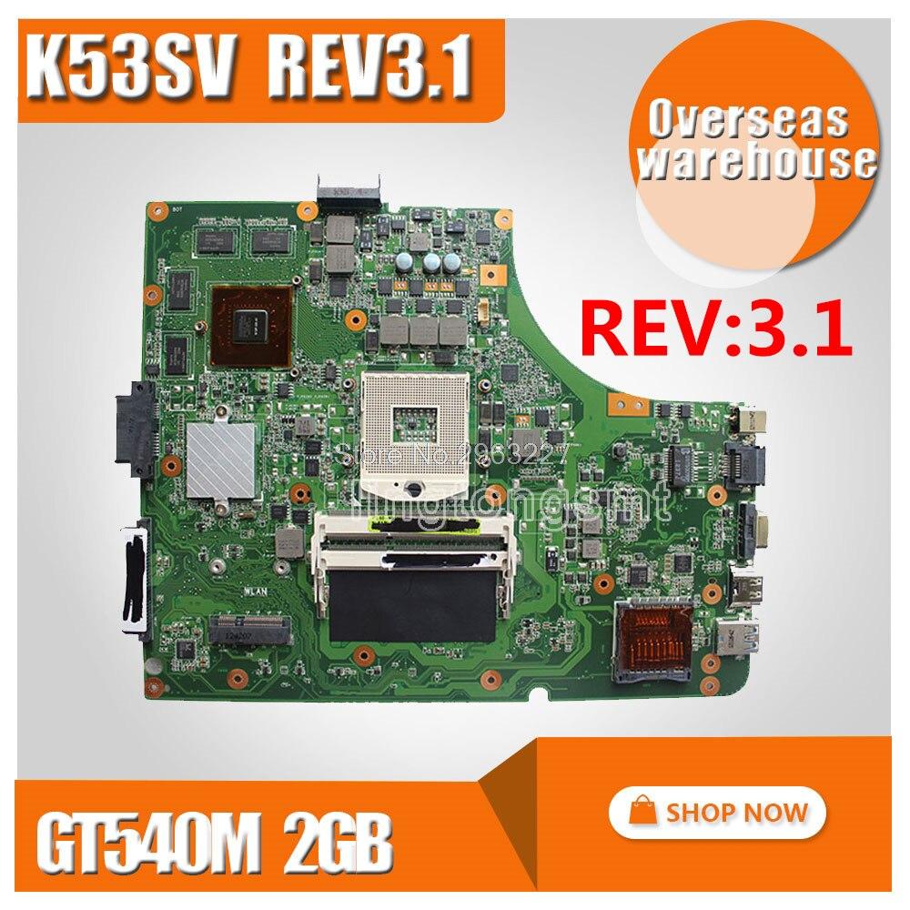 K53SV Motherboard REV 3.1 GT540M 2GB For ASUS k53S X53S A53S K53SV K53SJ Laptop motherboard K53SV Mainboard K53SM Motherboard free shipping k53sv gt540m 2gb rev3 0 usb 3 0 mainboard for asus k53s x53s a53s k53sv laptop motherboard p n 60 n3gmb1a00 a02