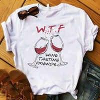 Frauen T Frauen Wein Verkostung Freunde Mode Gedruckt Graphic Tee Shirt Femme Top T-shirt Weibliche Punk Damen Kleidung T-shirt