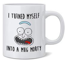 Я превратил себя в кружку Морти, смешной Рик Санчез кофе кружка, 11 унций кофе чай Кружка