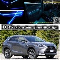 For Lexus NX 200 240 300h interior Ambient Light Tuning Atmosphere Fiber Optic Band Lights Inside Door Panel illumination Refit
