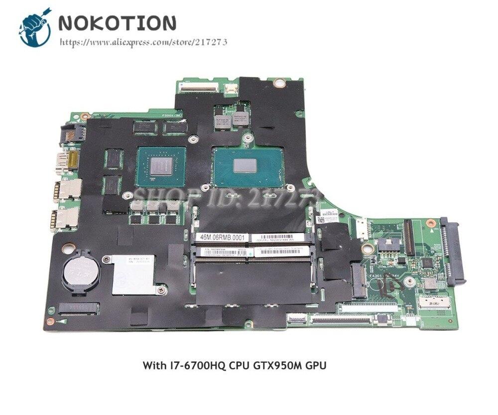 NOKOTION pour Lenovo ideapad 700-15ISK ordinateur portable carte mère 15 pouces GTX950M SR2FQ I7-6700HQ 5B20K91444 448.06R01.0011 carte principale