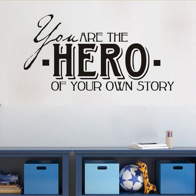 You Are The Hero Of Your Own Story Quotes Diy Wall Sticker For Kids