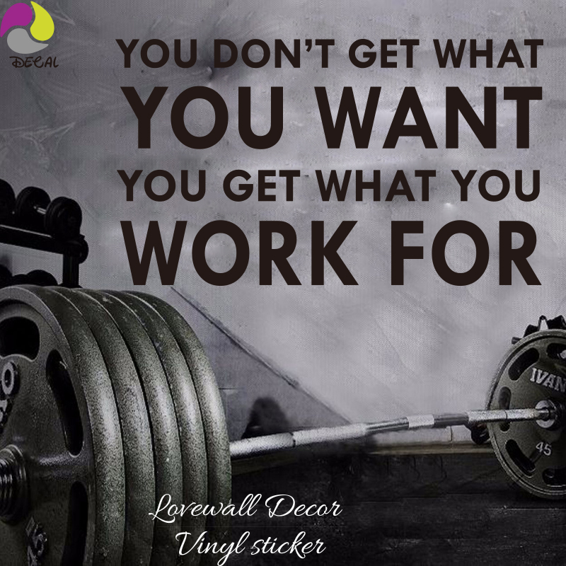 You Get What You Work For Quote Wall Sticker Gym Office workout Living Room Motivation Inspiration Decal DIY Home Decor Viny