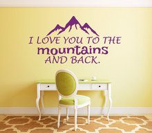 Fashioon Quote Wall Decal I Love You to the Mountains and Back Vinyl Stickers DIY Kids Bursery Home Bedroom Poster NY-426
