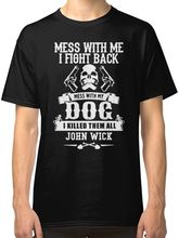 Dont Mess With My Dog John Wick Black T-Shirt Tees Clothing  Free shipping newest Fashion Classic Funny Unique gift