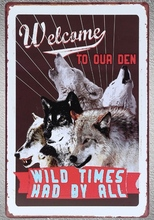 1 pc Welcom to our den clan wolf wild time friendship  Tin Plate Sign wall plaques cave Decoration Dropshipping metal Poster