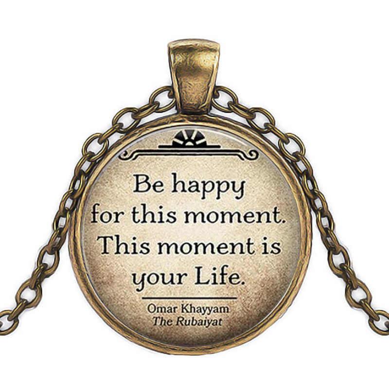 להיות מאושרת על זה ברגע זה הוא החיים שלך Cobochon של קריסטל שרשרת תליון הנשים תכשיטי השראה