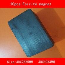 10PCS 40*25*5MM 40*10*4MM work temperature -40 to +220 Celsius block black permanent Ferrite Magnet