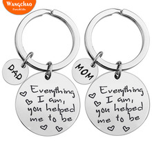 Mom Dad Everything I Am You Helped Me to Be Key Chain Thanks Present mothers day gift Fathers Day Gifts Party Favors