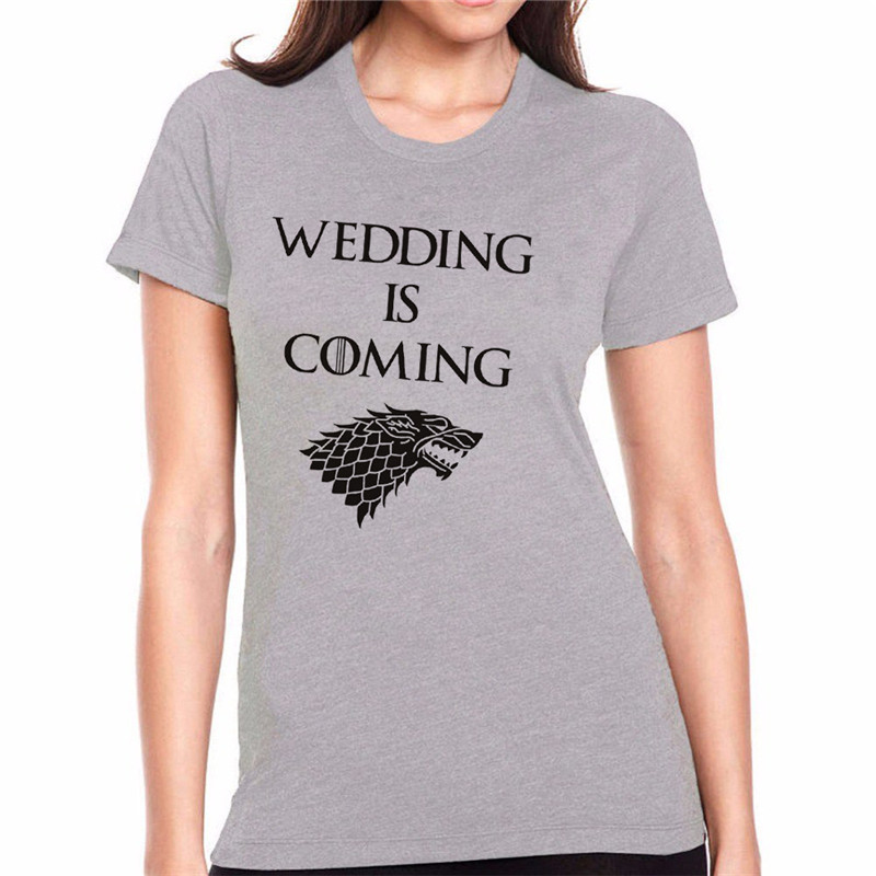 LUSLOS WEDDING IS COMING Game Of Thrones Inspired bride T shirt Wedding Day Women Short Sleeve in T Shirts from Women 39 s Clothing