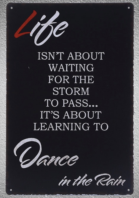 1 pc dance quotes life is not about waiting for storm Tin Plate Sign wall plaques man cave Decoration Dropshipping Poster metal