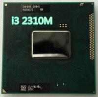 Intel Core I3 2310M notebook CPU Processor 3M Cache 2.10 GHz SR04R Laptop PPGA988