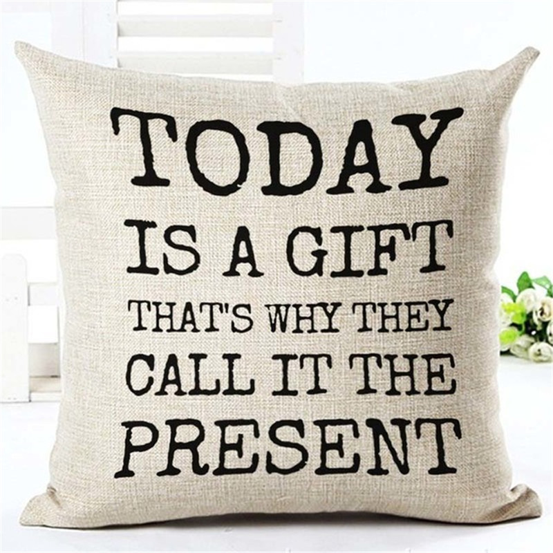 Today is a gift thats why they call it the present