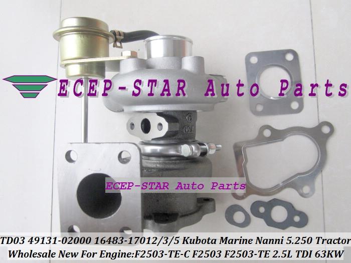 TD03 49131-02000 16483-17012 49131-02020 16483-17015 16483-17013 Turbo Turbocharger For Kubota Marine 5.250 TDI Nanni F2503 Tractor F2503-TE-C 2.5L 63Kw (1)